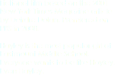 Fictional film based on the 2001 New York Times Magazine article by Deirdre Dolan. Premiered on PBS in 2008. Hayley is the most popular girl at Eastmount Middle School. Everyone wants to be like Hayley. Even Hayley.